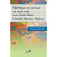 Alfabetizar as Crianças na Idade Certa com Paulo Freire e Emília Ferreiro: Práticas
