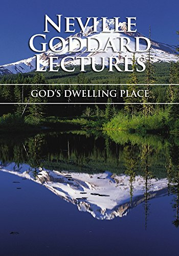 GOD'S DWELLING PLACE - Neville Goddard Lectures