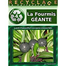 La Collection Recyclage - Vol 04 - La Fourmis geante (French Edition)