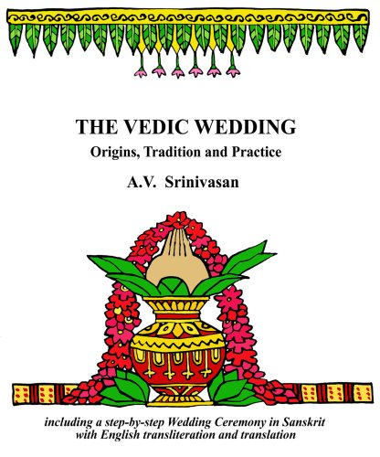 Download The Vedic Wedding: Origins, Tradition and Practice pdf