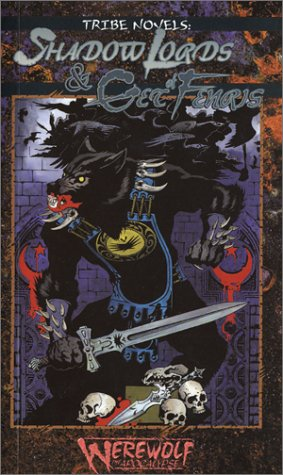 Tribe Novels  Shadowlords And Get Of Fenris  Werewolf  The Apocalypse