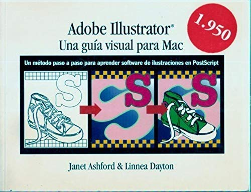 Adobe Illustrator. Una Guia Visual Para Mac: Amazon.es: Ashford, J., Dayton, L.: Libros