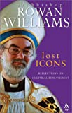 Lost Icons : Reflections on Cultural Bereavement, Williams, Rowan, 0819219487