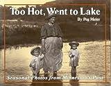 Too Hot, Went to Lake, Peg Meier, 0933387032