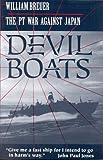 Devil Boats: The PT War Against Japan