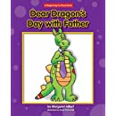 Dear Dragon's Day with Father (Beginning-To-Read)