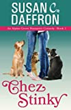 Chez Stinky (An Alpine Grove Romantic Comedy) (Volume 1) by  Susan C. Daffron in stock, buy online here