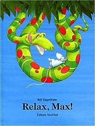 Relax, Max ! par Marcus Pfister