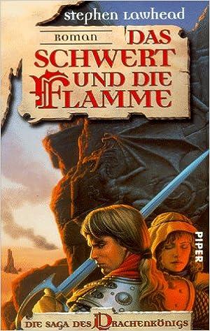 Stephen R. Lawhead - Das Schwert und die Flamme (Drachenkönig-Saga 3)