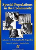 Special Populations In The Community: Advances In Reducing Health Disparities