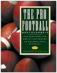 The Pro Football Encyclopedia: The Complete and Definitive Record of Professional Football