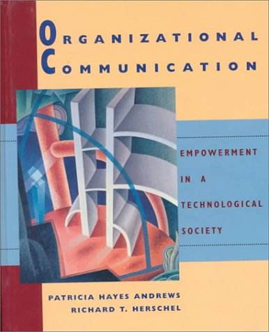 Organizational Communication: Empowerment in a Technological Society