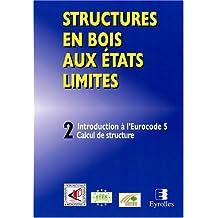STRUCTURES EN BOIS AUX ÉTATS LIMITES T02 : INTRODUCTION À L'EUROCODE STEP 2 CALCUL DE STRUCTURE