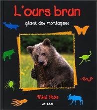 L'Ours brun : Géant des montagnes par Valérie Tracqui