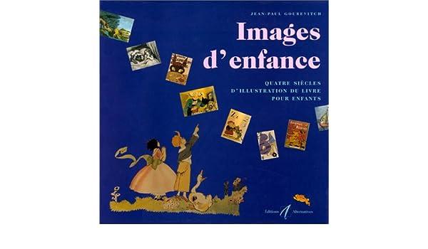 Images D Enfance Quatre Siecles D Illustration Du Livre