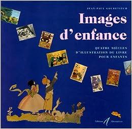 Amazon Fr Images D Enfance Quatre Siecles D Illustration