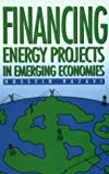 Financing Energy Projects in Emerging Economies, Razavi, Hossein, 0878144692