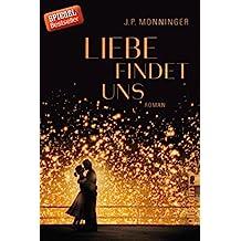 Liebe findet uns: Roman (German Edition)