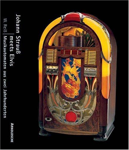 Johann Strauß meets Elvis. Musikautomaten aus zwei Jahrhunderten