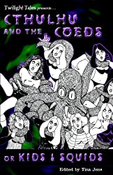 Cthulhu and the Coeds or Kids and Squids