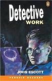 Detective Work, John Escott, 0582418046