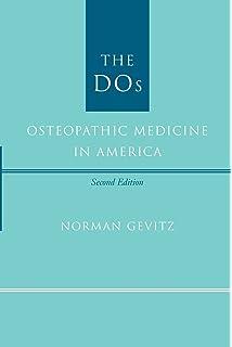The D O 's: Osteopathic Medicine in America: Professor Norman Gevitz