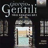 Giorgio Gentili : Sonates en trio, op. 1. Ensemble Soavi Affetti.