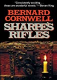 Sharpe's Rifles: Richard Sharpe and the French Invasion of Galicia, January 1809 (Richard Sharpe Adventure Series)