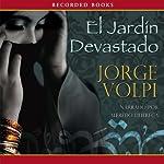 El Jardin devastado [The Devastated Garden] | Jorge Volpi