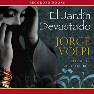 El Jardin devastado [The Devastated Garden] Audiobook