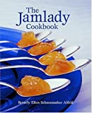 The Jamlady Cookbook, Beverly Ellen Schoonmaker Alfeld, 1589802357