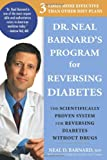Dr. Neal Barnard's Program for Reversing Diabetes: The Scientifically Proven System for Reversing...