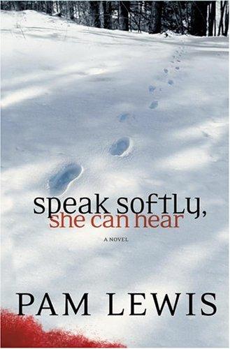 Speak Softly, She Can Hear: A Novel pdf epub
