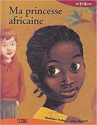 Ma princesse africaine par Christine Palluy