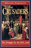 The Crusaders: The Struggle for the Holy Land