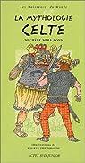 La mythologie celte par Mira Pons