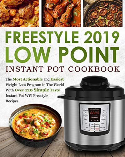 freestyle 2019 low point instant pot cookbook: the most actionable and easiest weight loss program in the world with over 120 simple tasty instant pot ww freestyle recipes paperback – large print, january 4, 2019 Freestyle 2019 Low Point Instant Pot Cookbook: The Most Actionable and Easiest Weight Loss Program in The World With Over 120 Simple Tasty Instant Pot WW Freestyle Recipes Paperback – Large Print, January 4, 2019 510HBAjSH2L