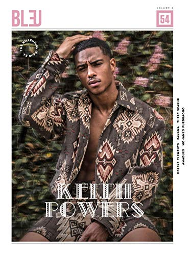 Bleu Magazine Vol 4 2019 Keith Powers The Millennial Issue