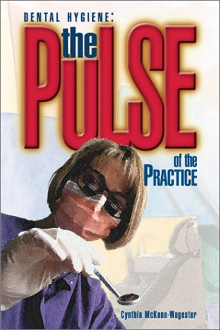 Dental Hygiene: The Pulse of the Practice