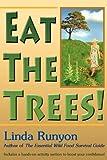 Eat the Trees!, Linda Runyon, 0936699256