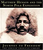 Matthew Henson and the North Pole Expedition, Ann Graham Gaines, 1567667430