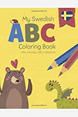 My Swedish ABC Coloring Book - Min svenska ABC målarbok: Learn The Swedish Alphabet from A-Ö with this fun bilingual English-Swedish coloring book (Coloring Sweden) Paperback