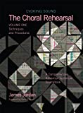 The Choral Rehearsal : Techniques and Procedures, Jordan, James, 1579996736