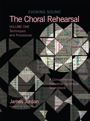 Evoking Sound - The Choral Rehearsal: Techniques and Procedures: 1