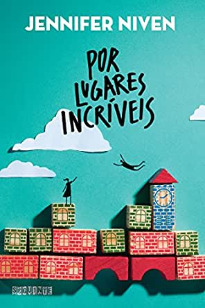 Por lugares incríveis eBook : Niven, Jennifer, Esteche, Alexandra:  Amazon.com.br: Loja Kindle