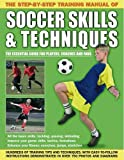 The Step-by-Step Training Manual of Soccer Skills and Techniques, Anness Publishing, 1843227711