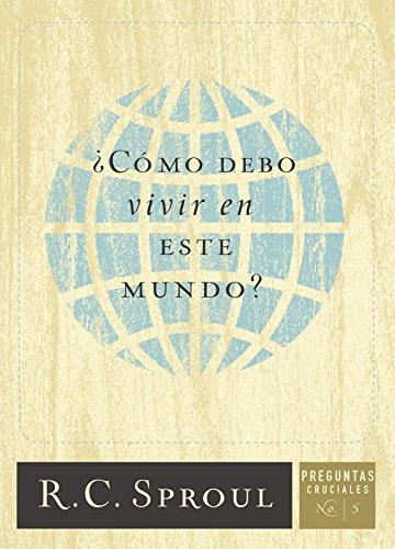¿Cómo debo vivir en este mundo? (Spanish Edition)