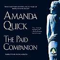 The Paid Companion Hörbuch von Amanda Quick Gesprochen von: Bianca Amato