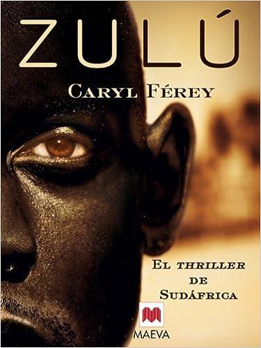 Zulú: El thriller de Sudáfrica. La novela negra más premiada de ...