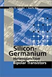 Silicon-Germanium Heterojunction Bipolar Transistors, John D. Cressler and Guofu Niu, 1580533612